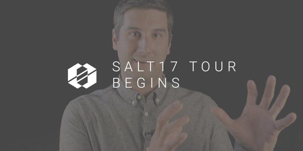 SALT 17 Tour Begins