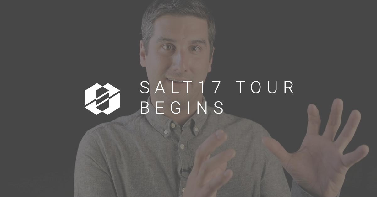 SALT 17 Tour Begins