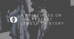 3 Principles on the Perfect Length of Story