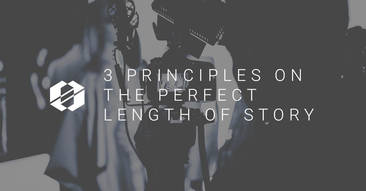 3 Principles - Perfect Length of Story