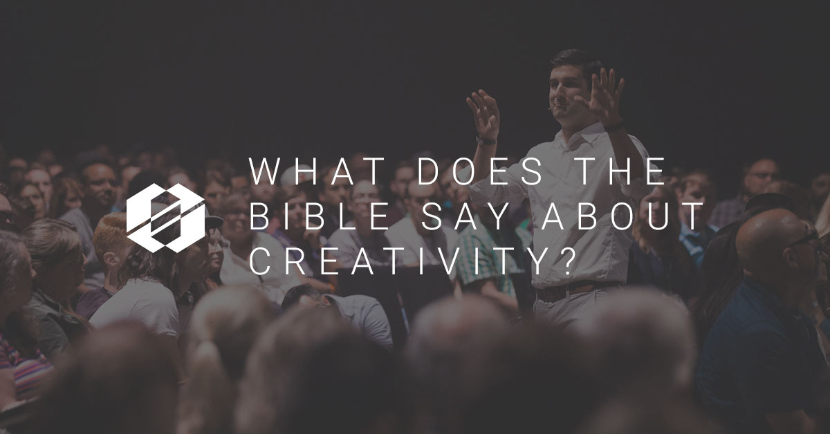 Creativity - What does the Bible say about creativity?