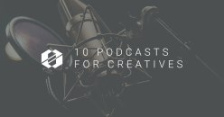 10 Great Podcasts for Creatives