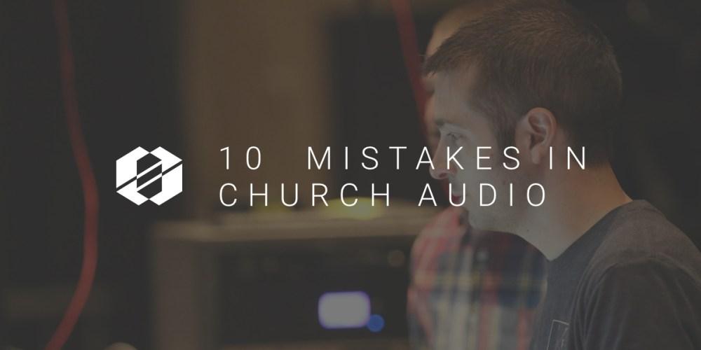 church audio mistakes