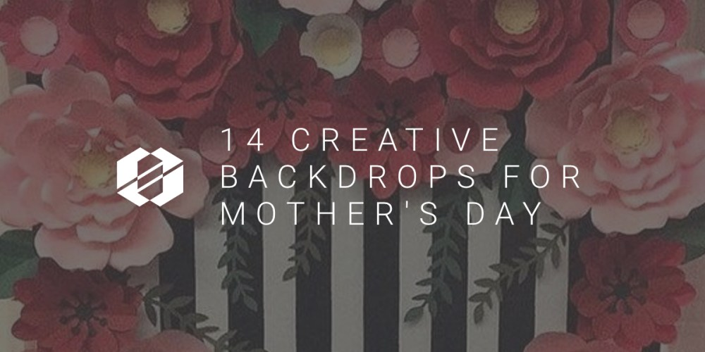 creative Mother's Day backdrops