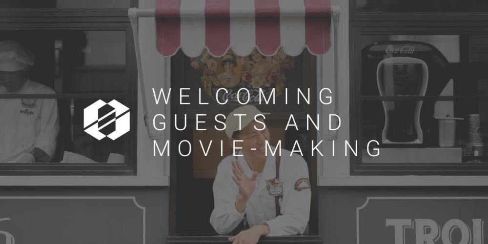 Movie Making and Welcoming Guests