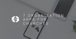 7 Organization Apps for Church