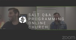 SALT Q&A:  Programming for Online Church