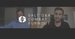 SALT Q&A:  6 Tips to Combat Burnout