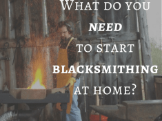 What do you need to start blacksmithing at home?