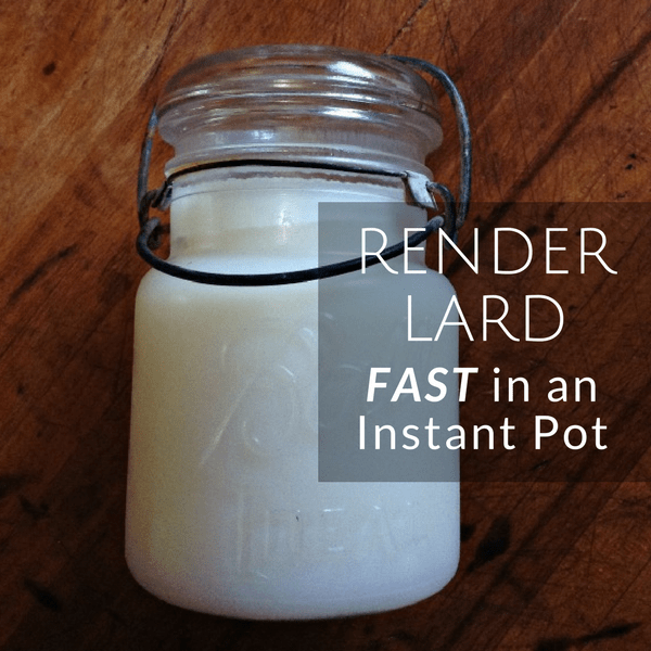 How to Render Lard in an Instant Pot