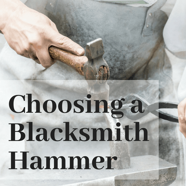 Choosing a Blacksmith Hammer