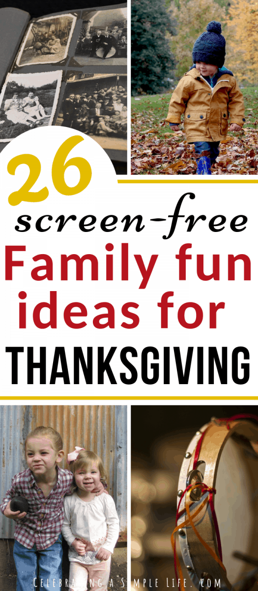26 Screen-Free Family Fun Ideas for Thanksgiving! #familyfunideas #screenfreefun #thanksgiving #thanksgivingactivities