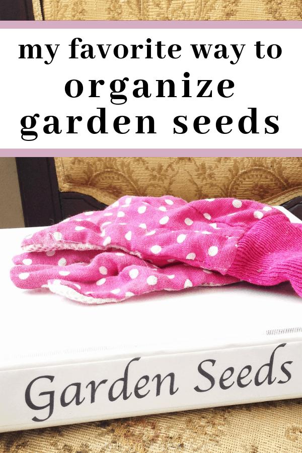 my favorite way to organize garden seeds