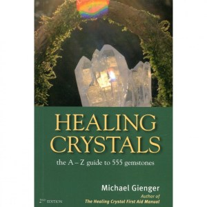 Healing Crystals - The A-Z Guide (2nd Ed) - Michael Gienger