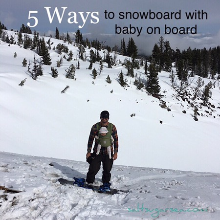 How to snowboard with baby