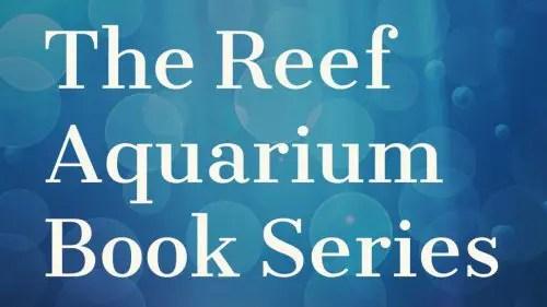Reef Aquarium Book Series