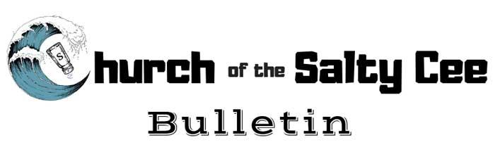 Church of the Salty Cee Church Bulletin