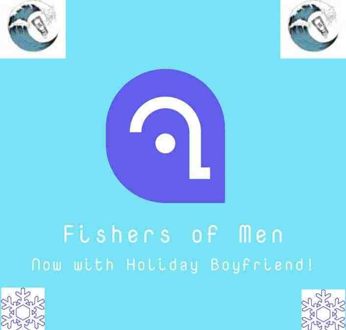 Fishers of Men Dating App Unveils Holiday Boyfriend Plan