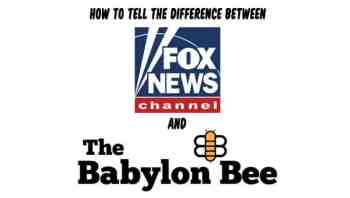How to tell the difference between Fox News and The Babylon Bee
