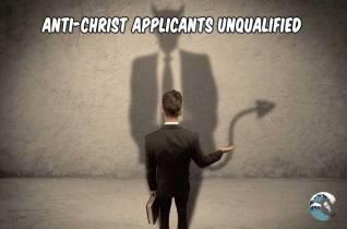 AntiChrist Applicants Unqualified