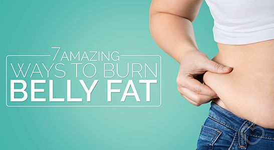 7 Amazing ways to burn Belly Fat