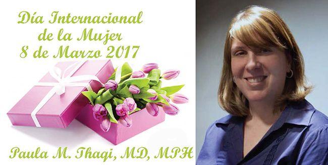 Día Internacional de la Mujer 8 de Marzo 2017, Paula M. Thaqi, MD, MPH