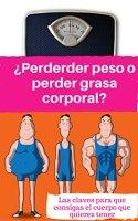 perder peso o perder grasa corporal
