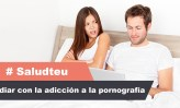 Cómo lidiar con la adicción a la pornografía