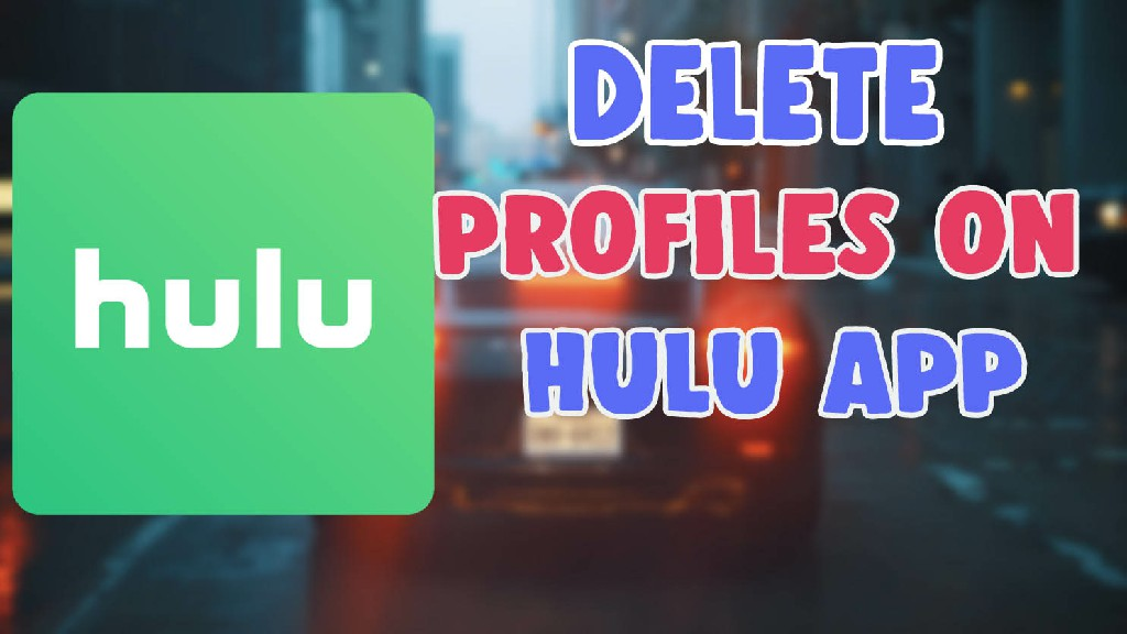 how to delete profiles on hulu app ios and android 2020