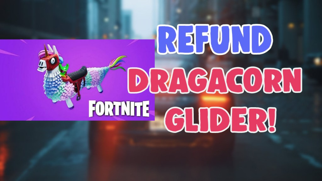 how to refund dragacorn