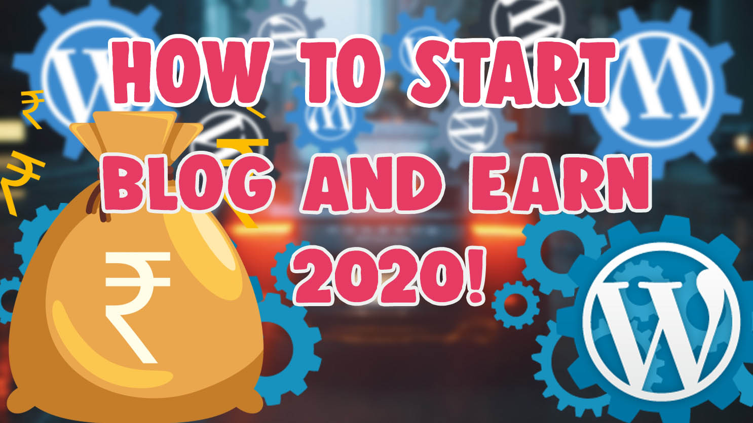 how to start a blog and make money in 2020