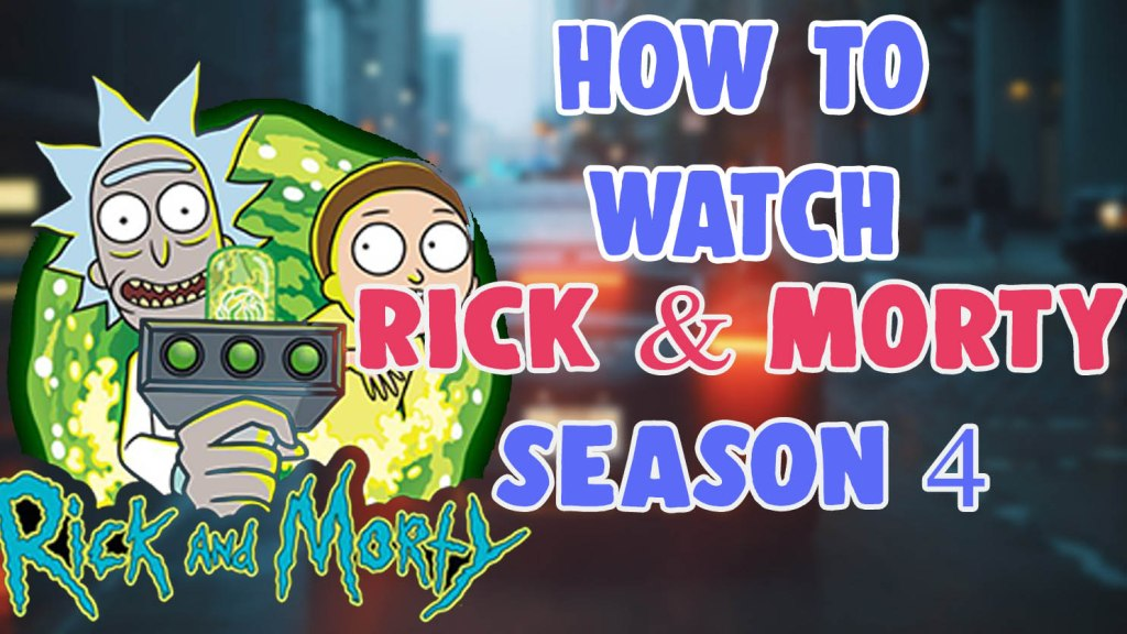 how to watch rick and morty season 4
