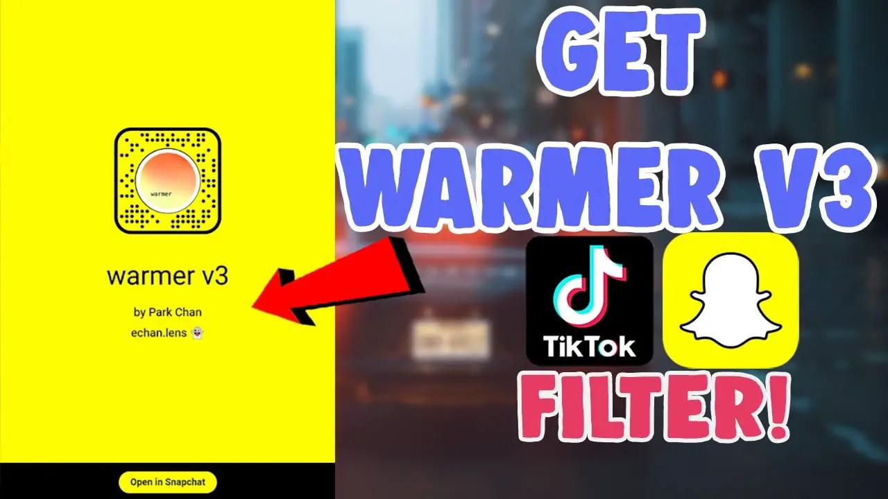 get warmer v3 snapchat filter tiktok