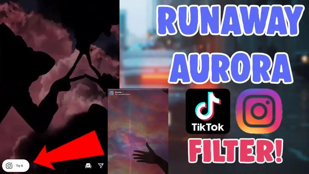 runaway aurora filter instagram tiktok