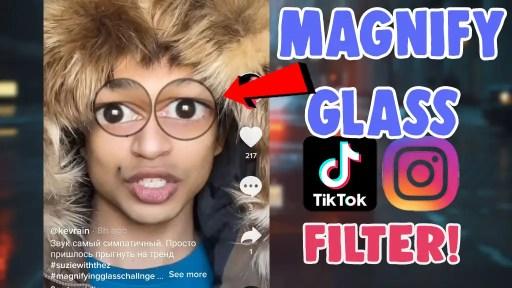 magnifying glass filter tiktok