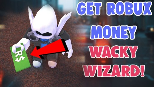 how to get robux money in wacky wizards