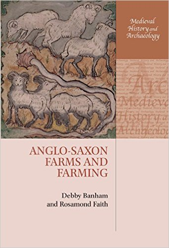 Anglo-Saxon Farms and Farming - Debby Banham & Rosamond Faith