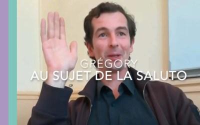 GRÉGORY PARLE DE LA FORMATION EN SALUTO ET SALUTO-PÉDAGOGIE