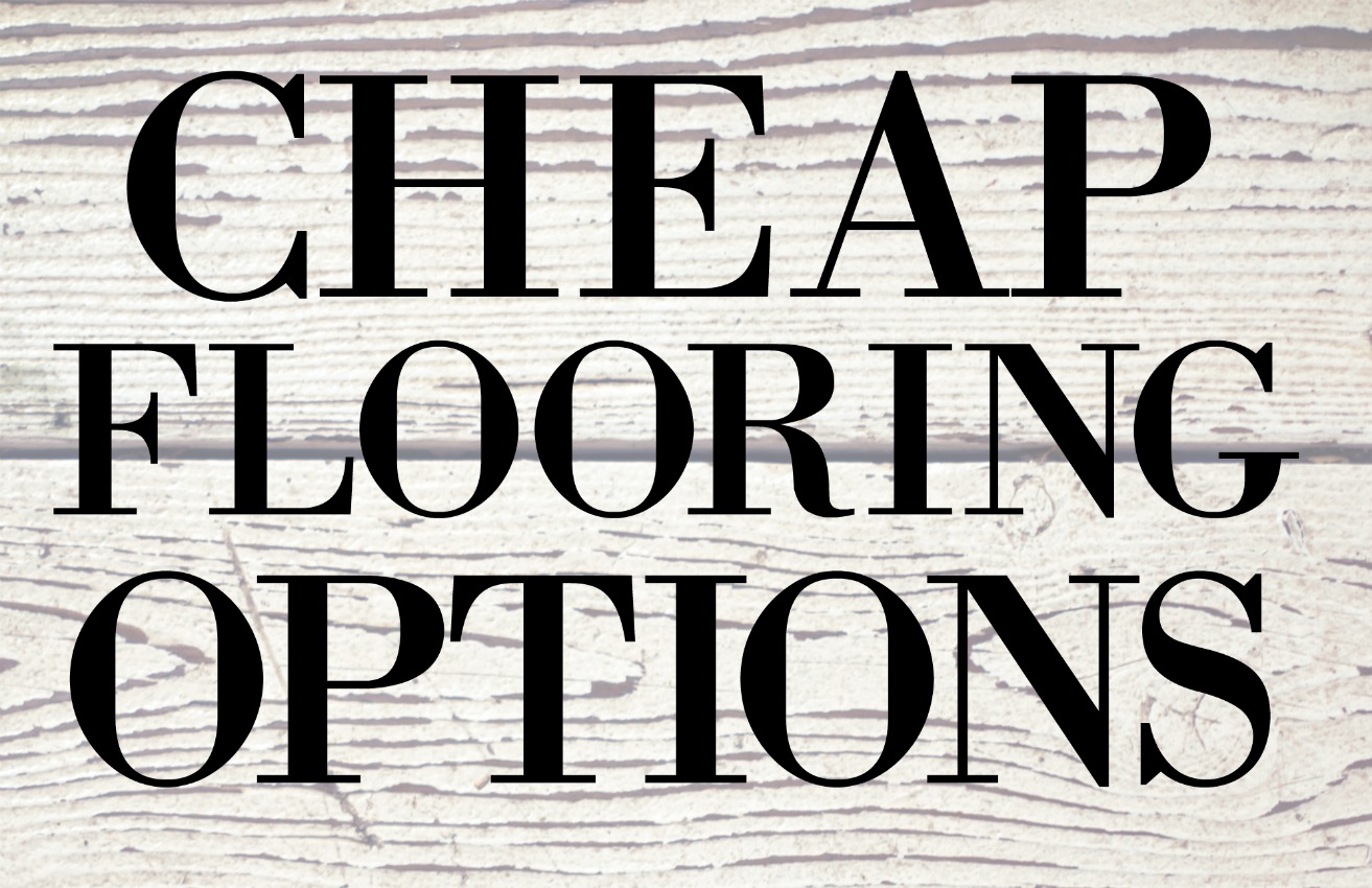 Remodeling a home in expensive but there are some ways to cut down on the costs.  Here is some cheap floor options to save on the budget.