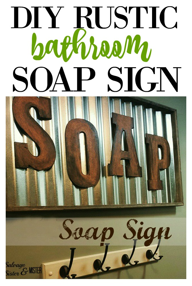Creating this large rustic bathroom soap sign .  A great farmhouse feel with salvaged wood and corrugated metal. Tutorial available at salvagesisterandmister.com