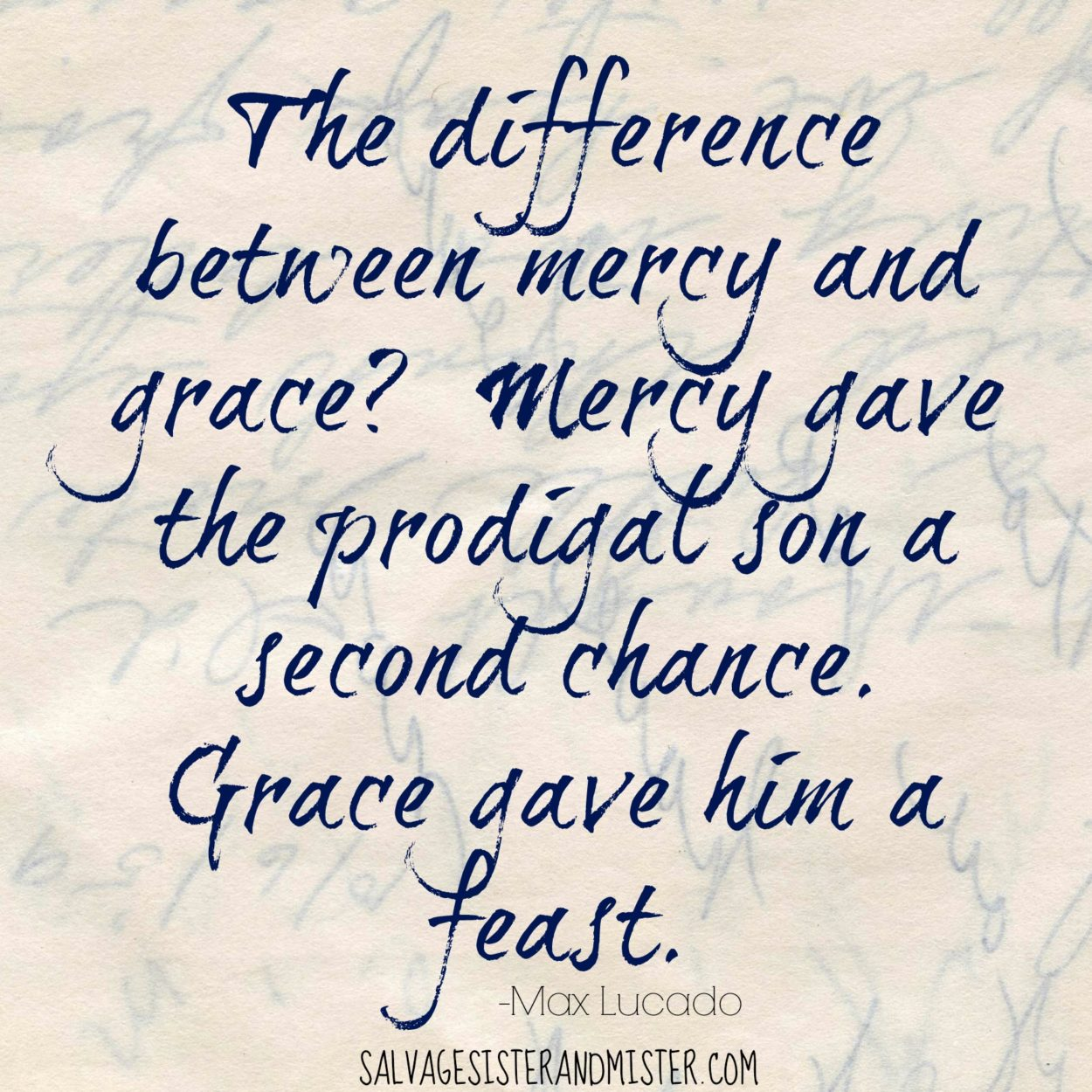 Mux Lucado quote the difference between grance and mercy in the prodigal son story. 3 biblical steps to take when a prodigal or lost child comes home. Parenting teens.