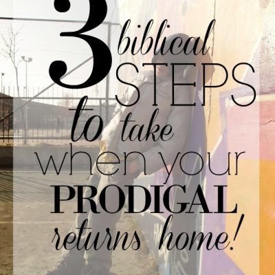 3 steps to take when your prodigal returns home