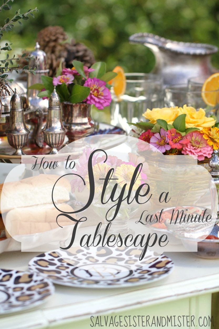 How to style a last minute tablescape. 4 tips to your perfect table. Perfect for last minute entertaining. Hosting doesn't have to be complicated. Even a backyard BBQ can be done in a beautiful way. Table was done with items around the home. Use what you have.