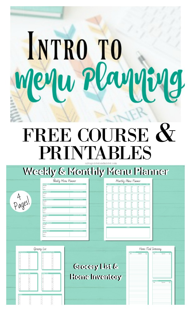 Intro to menu planning course with free shopping lists, pantry inventory, weekly and monthly planners.  Reduce food waste and save money on your food budget wtih just a little planning ahead.  Get the course on salvagesisterandmister.com