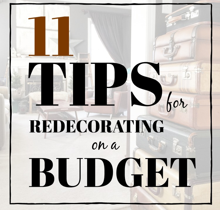 11 tips for redecorating on a budget found on salvagesisterandmister.com