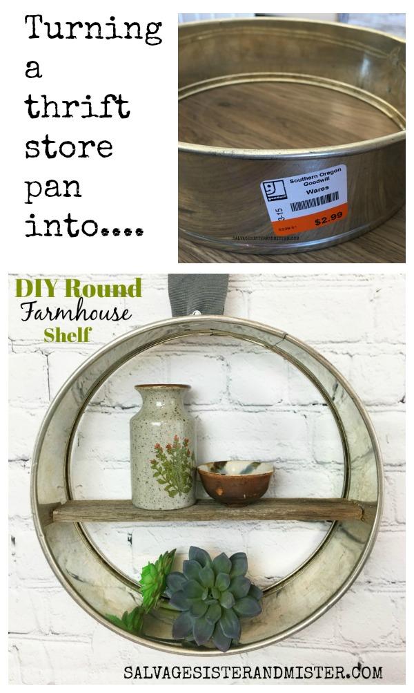 Turning a thrift store pan into a diy farmhouse round shelf #bargaindecor #upcycle #repurpose