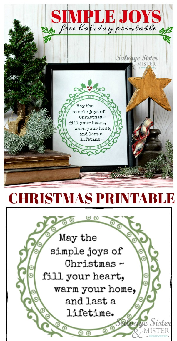 May the simple joys of Christmas ~ fill your heart, warm your home, and last a lifetime.. Christmas quote - Free Simple Joys Christmas printable on salvagesisterandmister.com #printable #christmasprintable #christmasdecor #simplechristmas