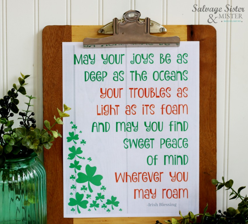 Decorate on a budget and easy to store, printables are a great way to add some fun holiday decor quick and simply.  Here is a Irish Blessing march free printable on salvagesisterandmister.com #stpatricksday #freeprintable #holidaydecor