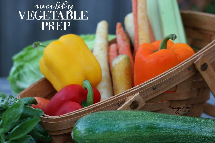 meal planning - weekly vegetable prep on salvagesisterandmister.com #sponsored
