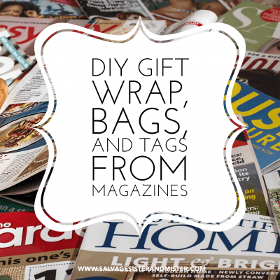 Ideas to reuse, repurpose, and upcycle. DIY wrapping paper, tags, and bags using old magazines. Find more at salvagesisterandmister.com